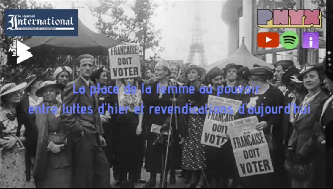La place des femmes au pouvoir : entre lutte d'hier et revendications d'aujourd'hui